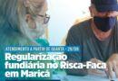 Prefeitura promove ação de regularização fundiária na comunidade do Risca Faca